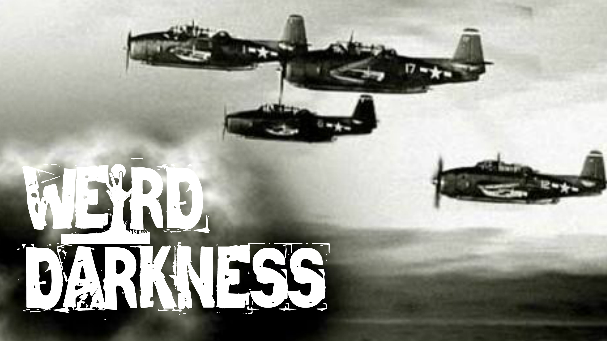 "#WeirdDarkness ""THE MYSTERIOUS DISAPPEARANCE OF FLIGHT 19"" and 8 More Horrifyingly True Stories!"