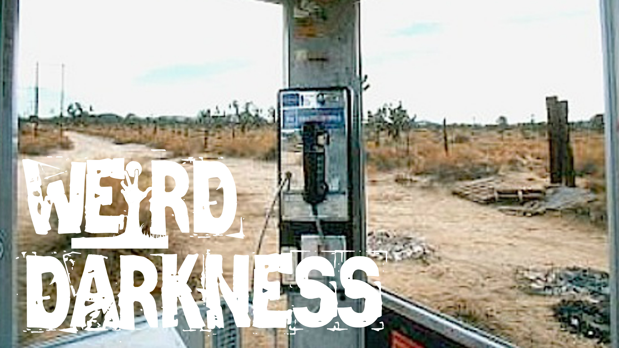 "#WeirdDarkness ""HAUNTED MOJAVE PHONE BOOTH"" and 9 More True Scary Paranormal Horror Stories!"