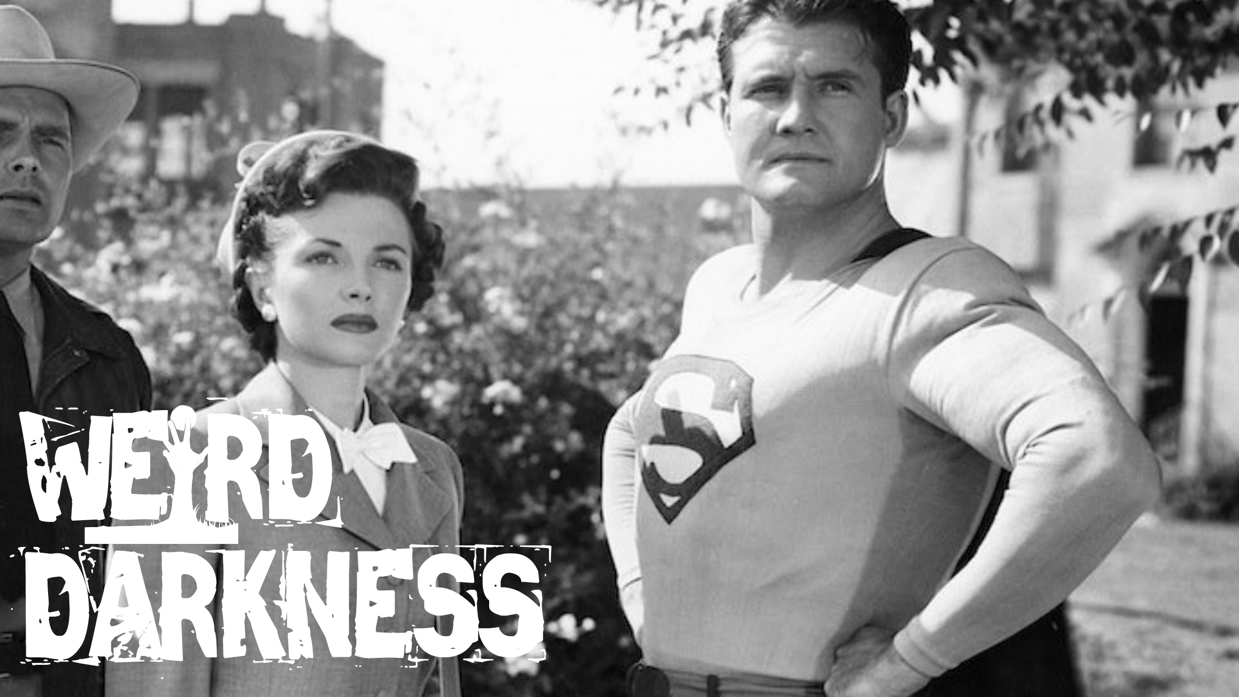 "#WeirdDarkness: ""THE GHOST OF SUPERMAN"" and 3 More Terrifying True Stories!"