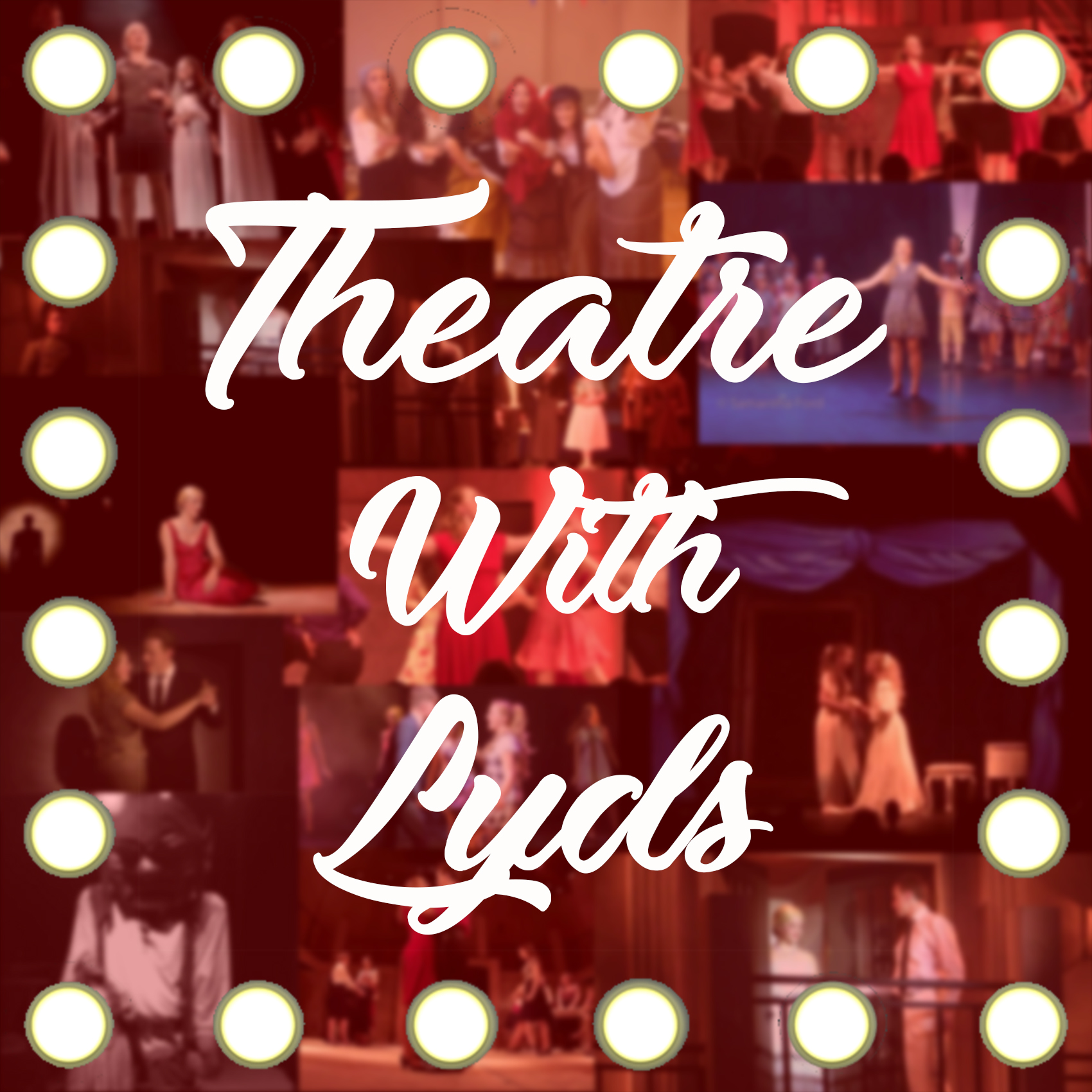 #TheatreWithLyds Podcast - Episode 2