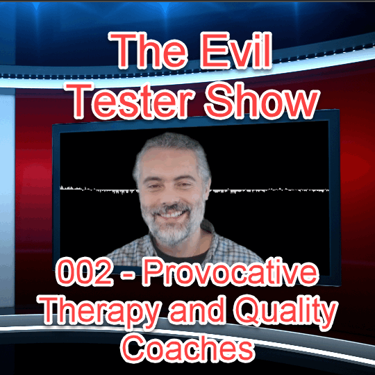 Provocative Therapy and Quality Coaches - getting to the root of Agile Testing