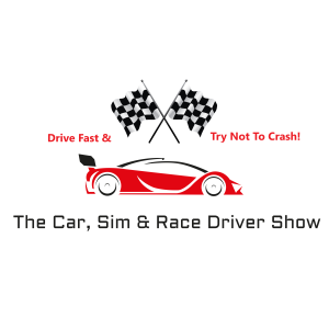 The Car, Sim & Race Driver Show -- Presented by Hugh Hatrick & Andrew Dickson