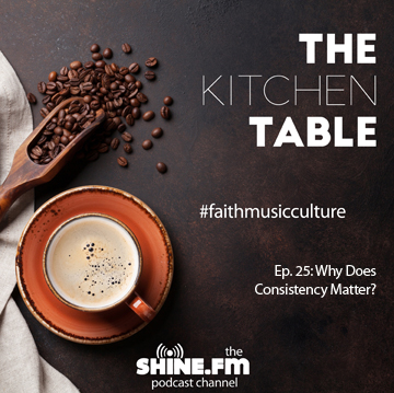 The Kitchen Table #25: Why Does Consistency Matter?
