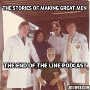The Greatest Stories Of Making Great Men on The Podcast