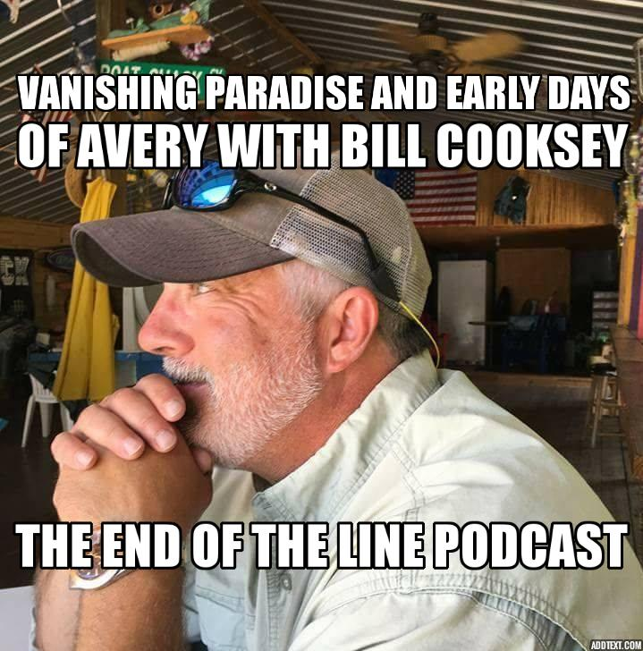 Vanishing Paradise and The Early Days of Avery With Bill Cooksey