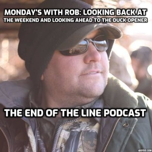 Monday's With Rob: Looking Back at the Weekend and Looking Ahead to the Duck Opener