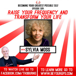 Raise Your Frequency & Transform Your Life With Sylvia Moss