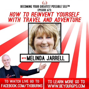 How To Reinvent Yourself With Travel & Adventure With Melinda Jarrell