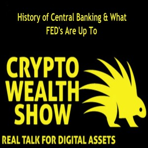Guest Appearance: History of Central Banking / Shadow Groups / Discount Window. Crypto Investing FB Group Guest Appearance