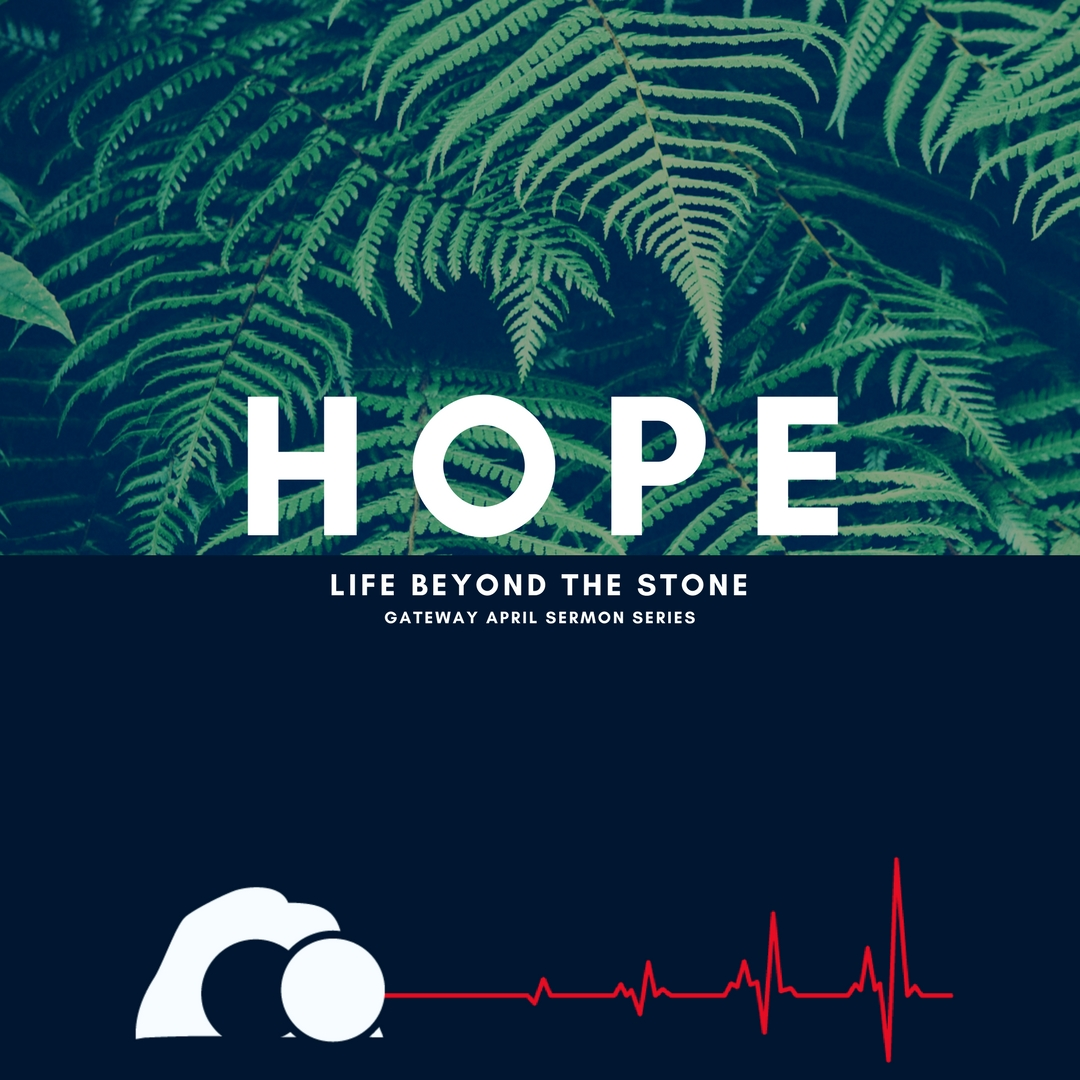 Ps Jason Mannering - April 29, 2018 - HOPE Life Beyond the Stone Pt 5