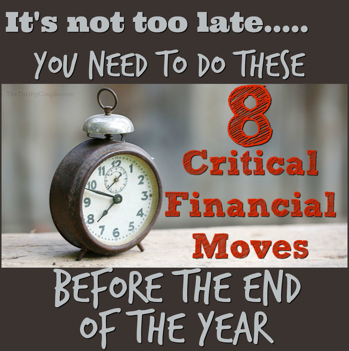 TTC 005 8 Critical Financial Moves to Make Before the End of the Year