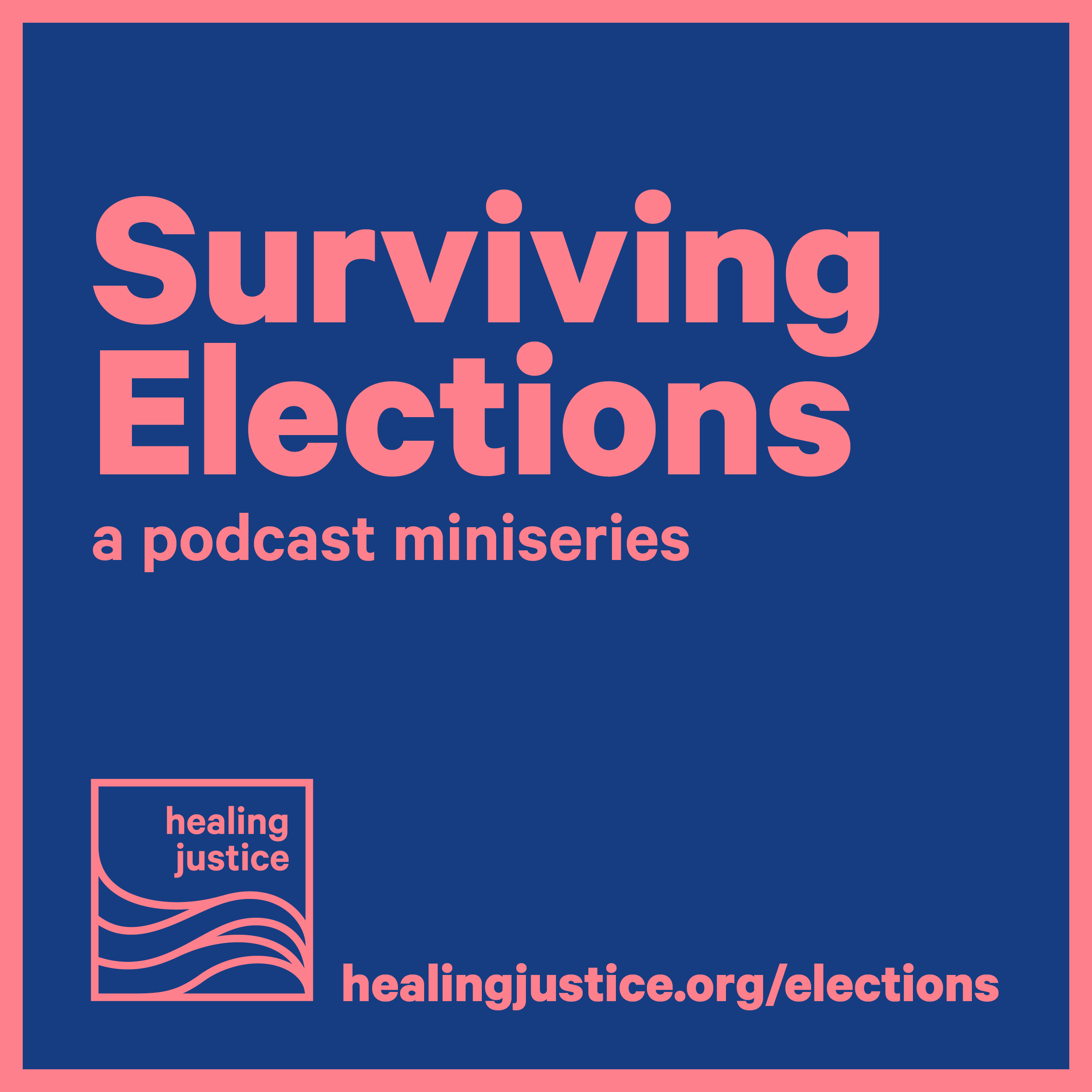 Surviving Elections: a new miniseries on midterms, movements, & staying human