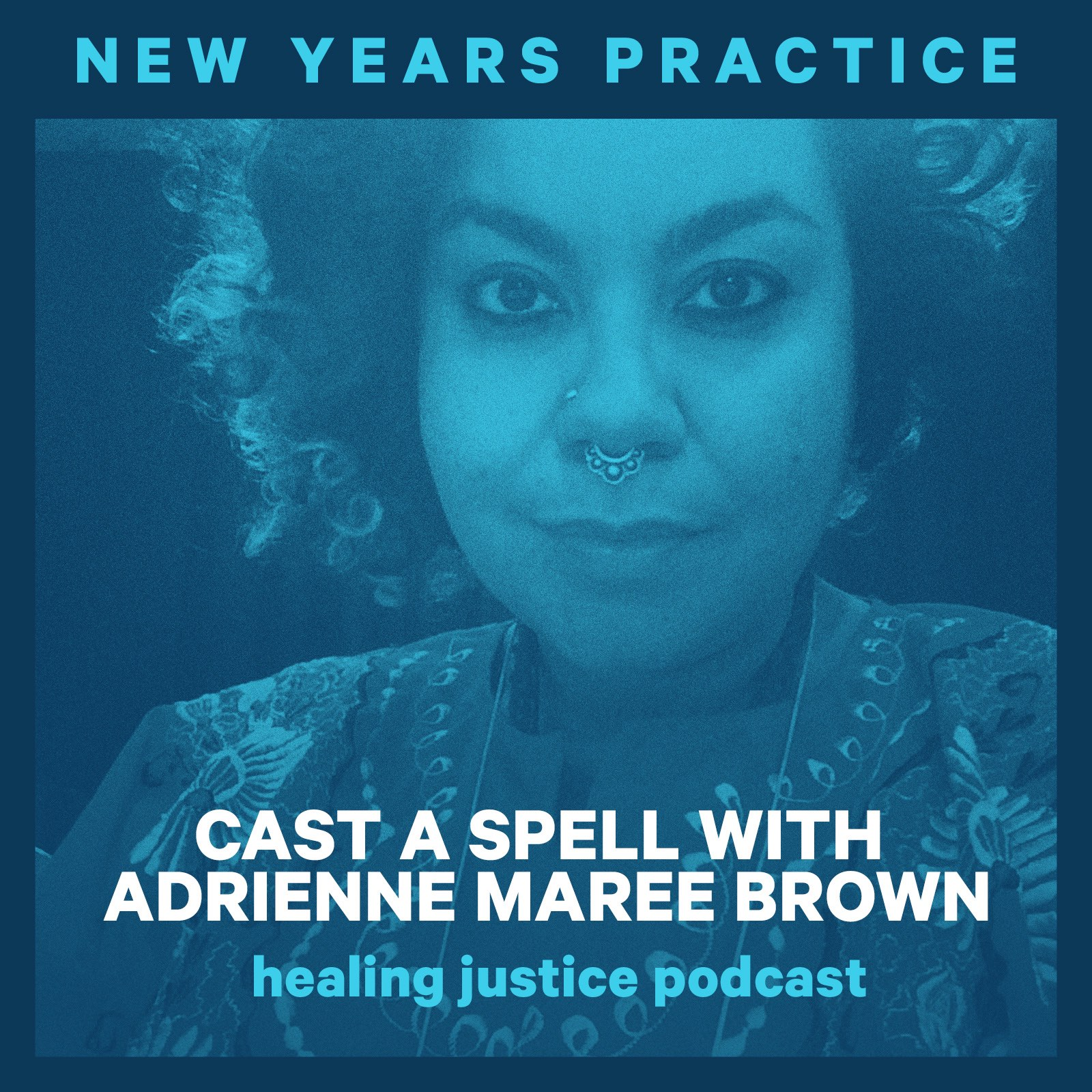 New Years Practice: Cast a Spell with adrienne maree brown