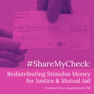 #ShareMyCheck: Redistributing Stimulus Money for Justice & Mutual Aid (with Resource Generation & Movimiento Cosecha)