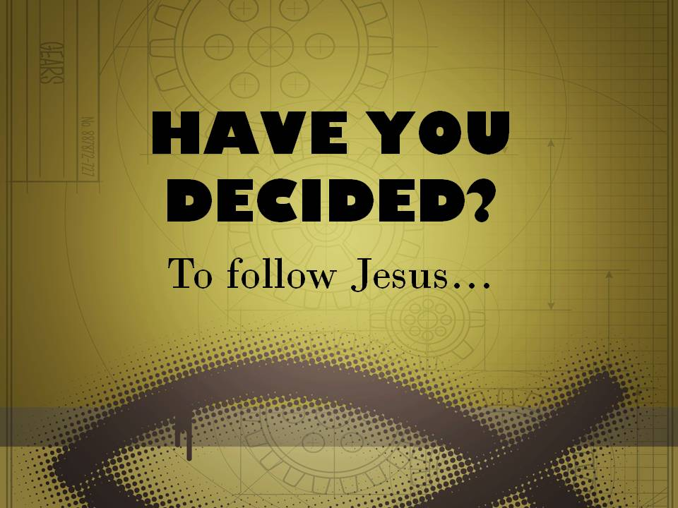 Have you decided?
