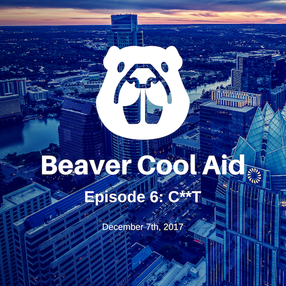 Beaver Cool Aid Episode 6: They Went There