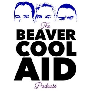 Beaver Cool Aid Episode 33: Life Happens