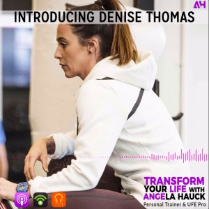 0085 - Interview with DENISE THOMAS: How to OVERCOME your FEAR of the GYM plus the KEYS to becoming an EFFECTIVE COACH