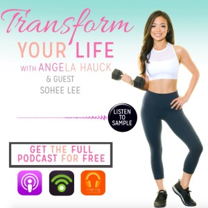 0067 - Interview with SOHEE LEE: How to CREATE a SUCCESSFUL & SUSTAINABLE MINDSET around FOOD