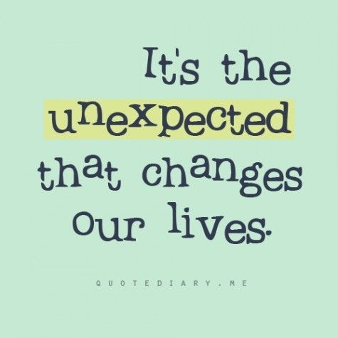 Unexpected Changes