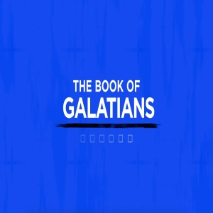 The Book of Galatians: What's Your Narrative?