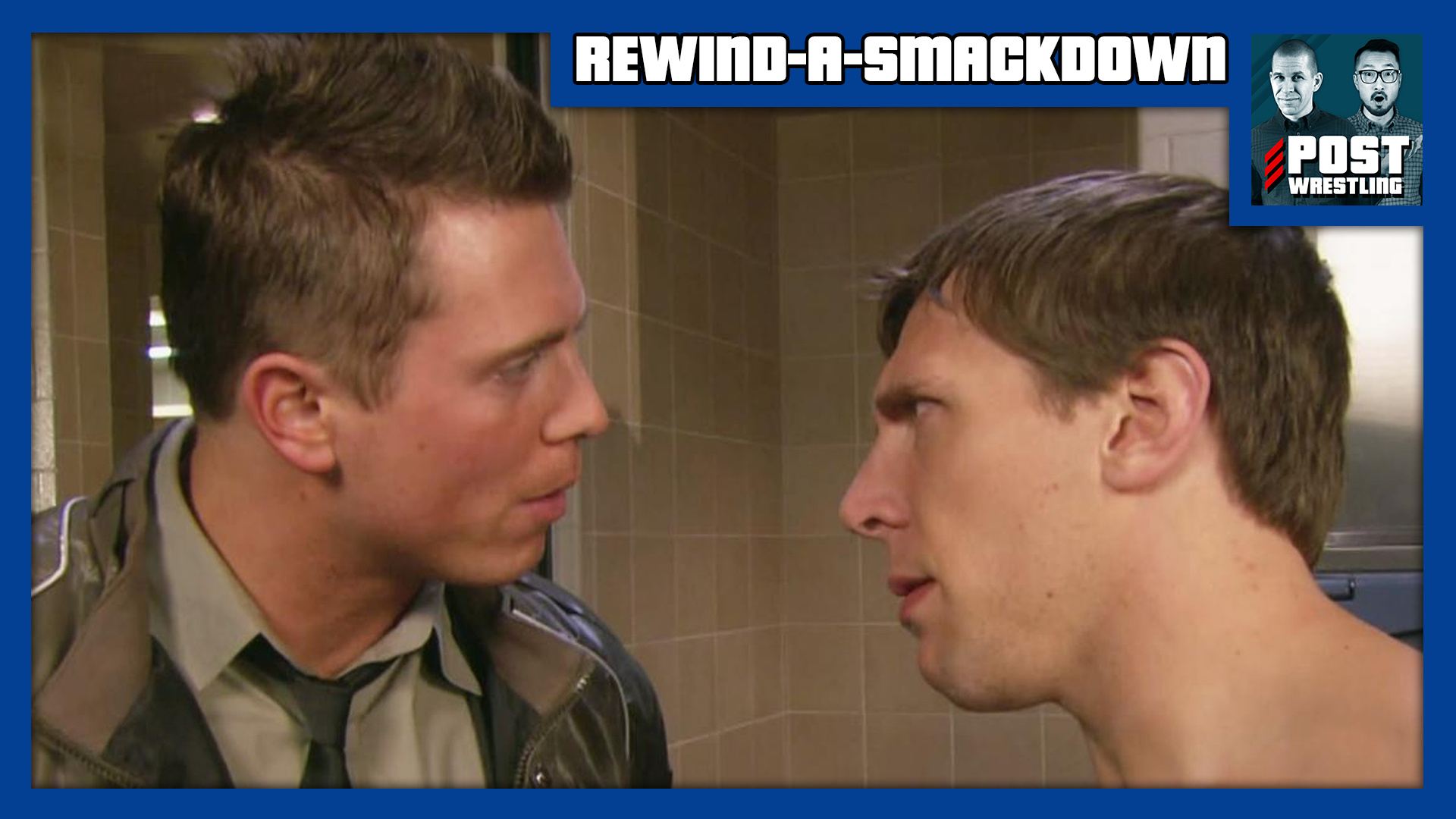 REWIND-A-SMACKDOWN 8/14/18: Miz & Bryan, SummerSlam Preview
