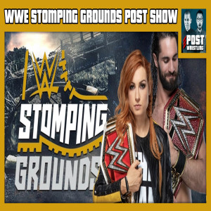 WWE Stomping Grounds POST Show