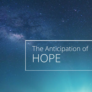 A Thrill of Hope - The Anticipation of Hope Luke 21:25-36