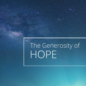 A Thrill of Hope - The Generosity of Hope