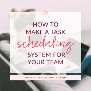 #036: How to Make a Task Scheduling System for Your Team