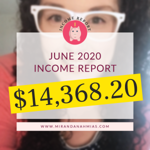#027: My June 2020 Income Report: Getting Back to Normal