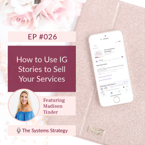 #026: How to Use IG Stories to Sell Your Services (ft. Madison Tinder)
