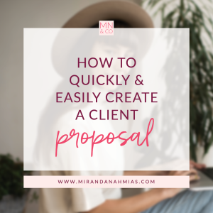 #034: How to Quickly & Easily Create a Client Proposal