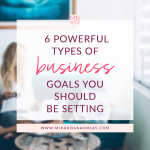 #040: 6 Powerful Types of Business Goals You Should Be Setting