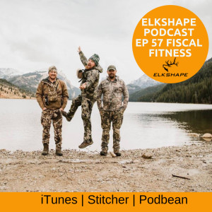 ElkShape Podcast EP 57 - Fiscal Fitness with Jeff Bynum