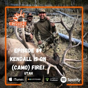 ElkShape Podcast - Kendall is on camo FIRE!