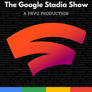 Download PSVG Podcast Network - The Google Stadia Show: 003 - Google