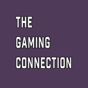 The Gaming Connection - April 19, 2019