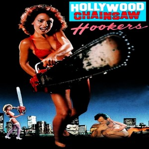 Season 3 Episode 1: Hollywood Chainsaw Hookers (1988)
