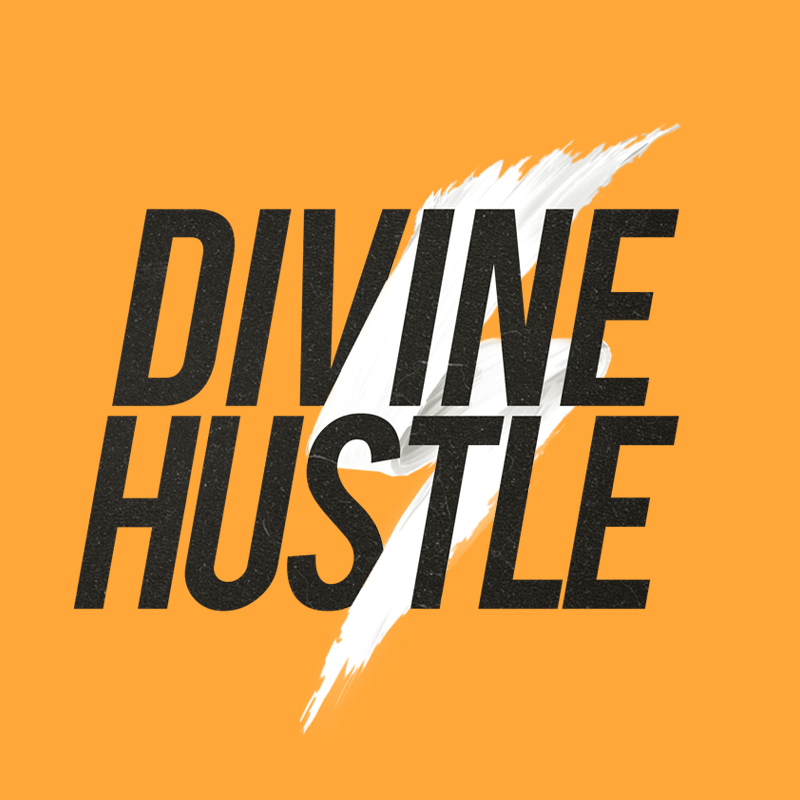 The Divine Hustle Show - Relaunch! (The Vision)