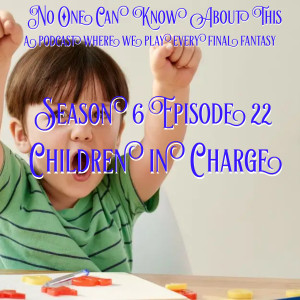S6E22 - Children in Charge