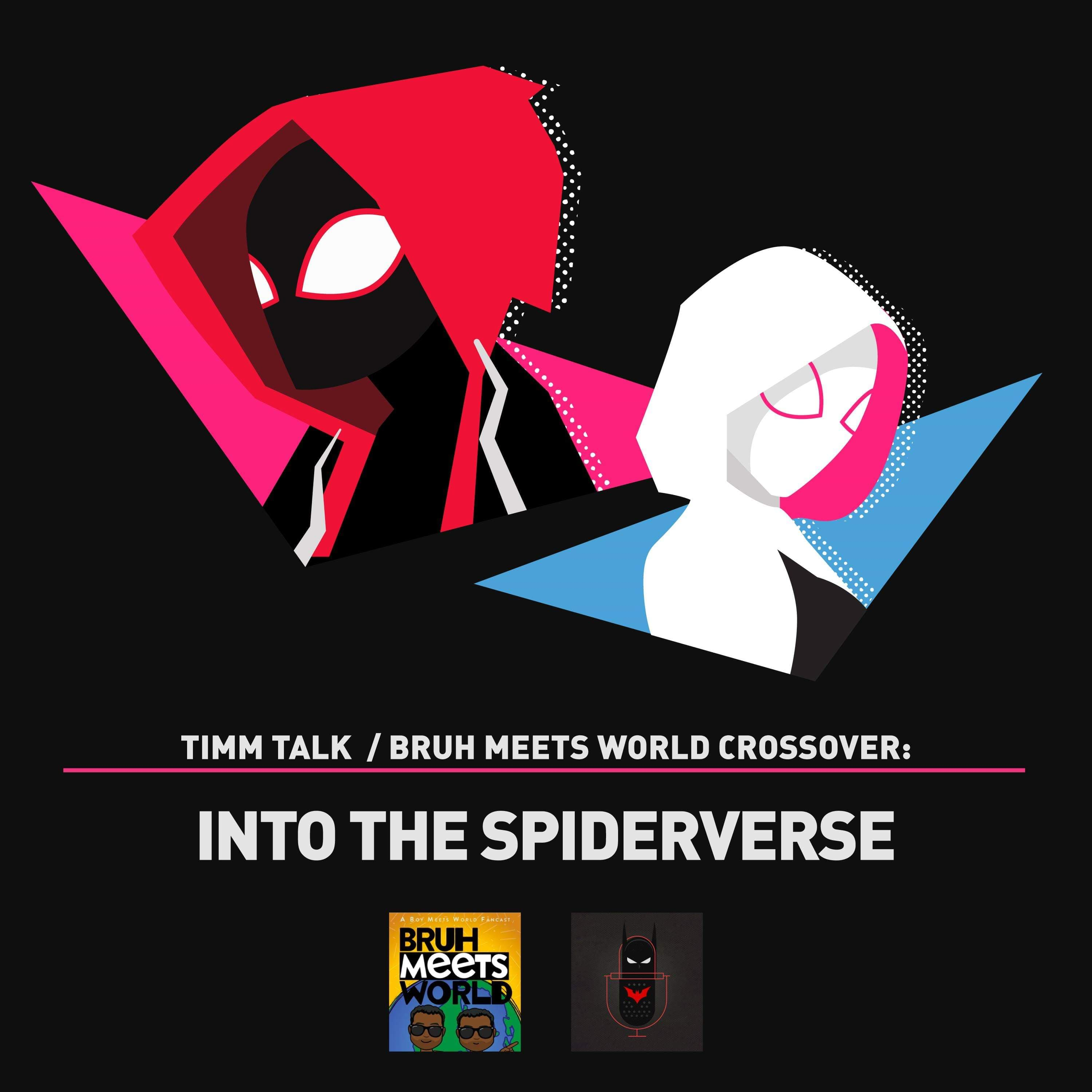 CROSSOVER EPISODE: Spider-Man: Into the Spider-Verse (Special Guests, TimmTalkPod)