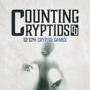 S2 E24: Cryptid Games: Two Truths & a Lie