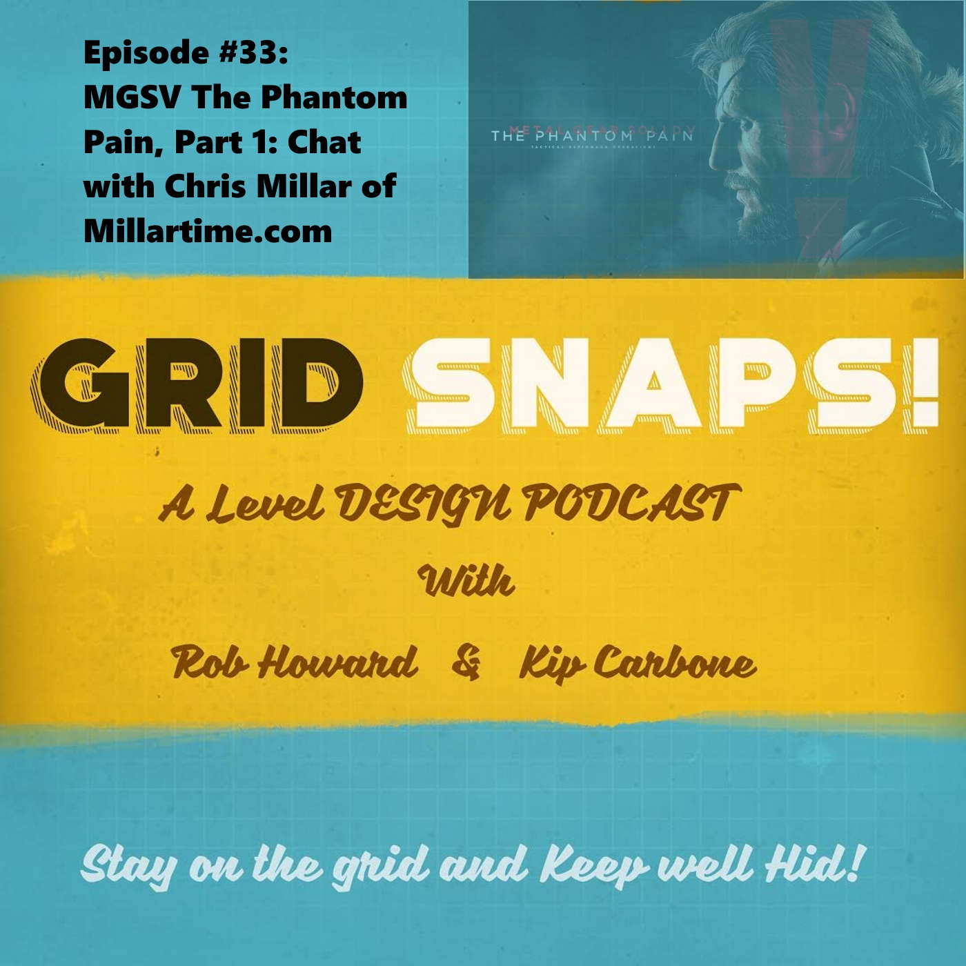 GSPC Episode #33: Metal Gear Solid V: The Phantom Pain, Part 1: Chat with Chris Millar of Millartime.com