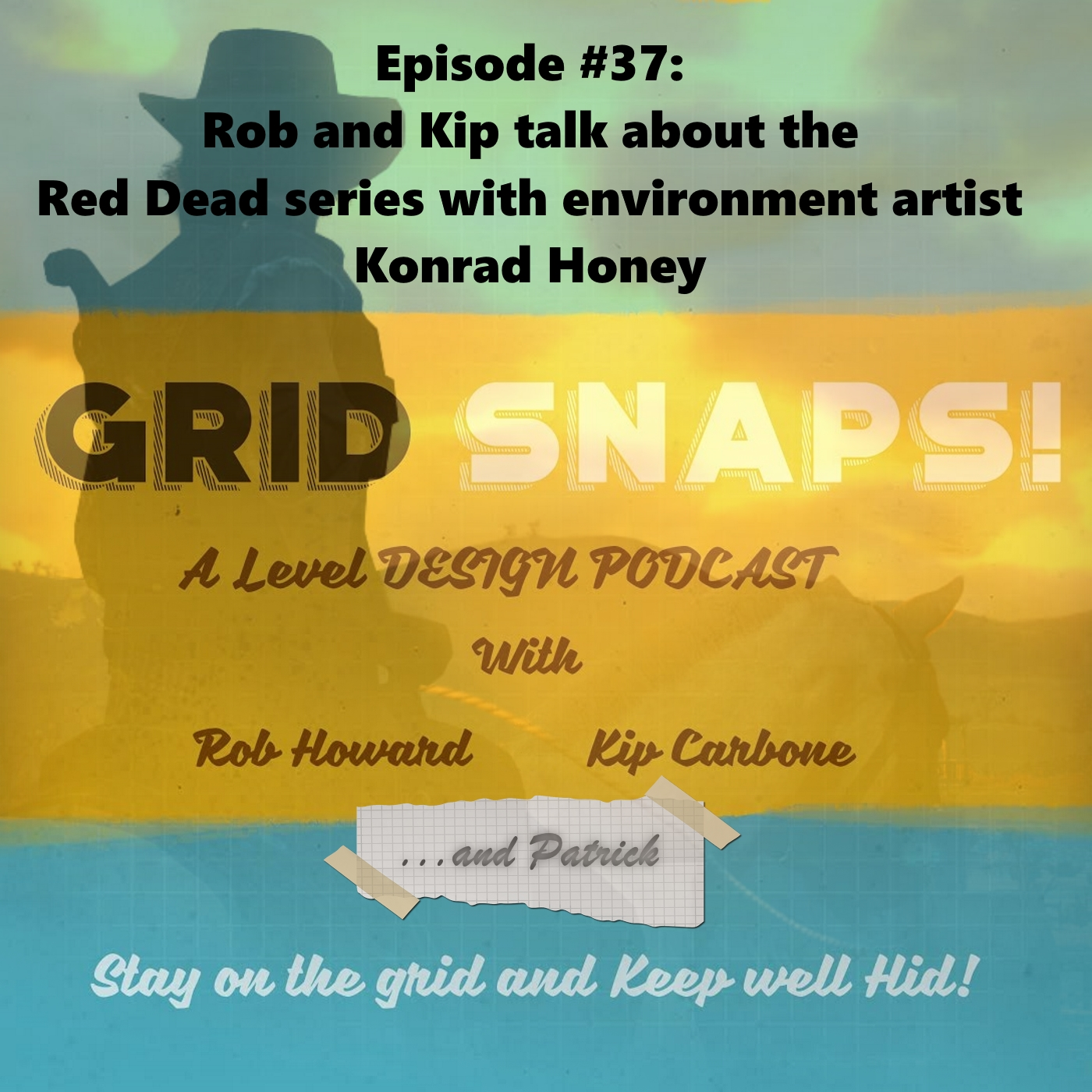 GSPC Episode #37: Rob and Kip discuss the Red Dead Redemption series with Environment Artist Konrad Honey