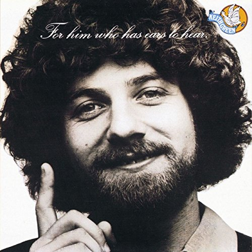 Keith Green - 'For Him Who Has Ears To Hear'