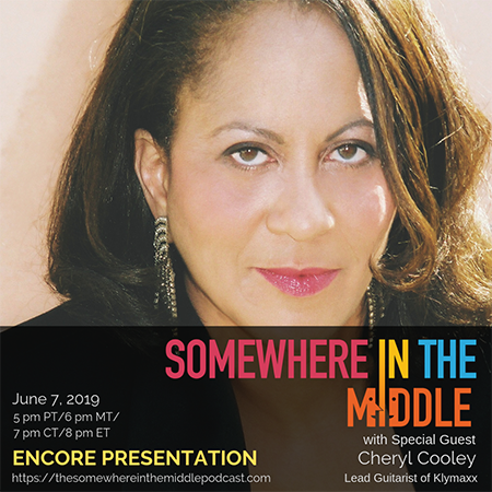 ENCORE PRESENTATION - Somewhere in the Middle Welcomes Cheryl Cooley of Klymaxx