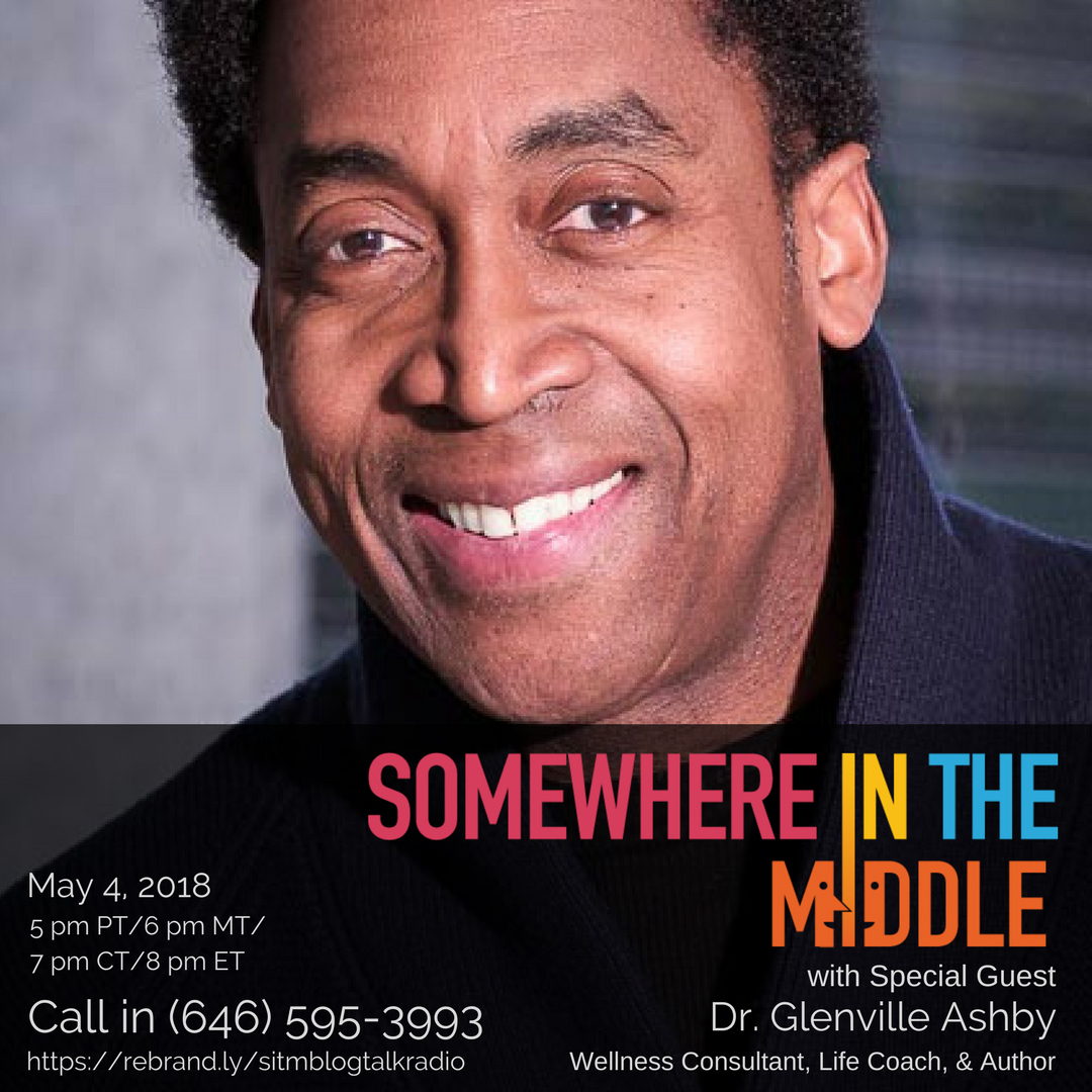 Somewhere in the Middle with Michele Barard and guest Dr. Glenville Ashby