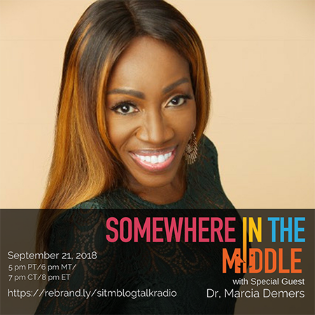 Somewhere in the Middle with Special Guest Bestselling Author Dr. Marcia Demers