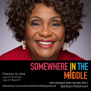 Somewhere in the Middle with Retired Maryland State Senator Barbara Robinson